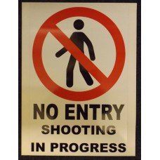SHOOT Sign  NO ENTRY - SHOOTING IN PROGRESS 405mm X 305mm